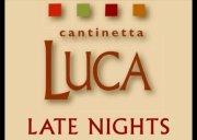 Cantinetta Luca_Luca Late Nights